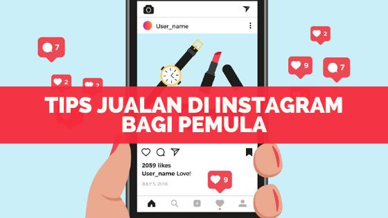Tips Jualan Di Instagram Bagi Pemula