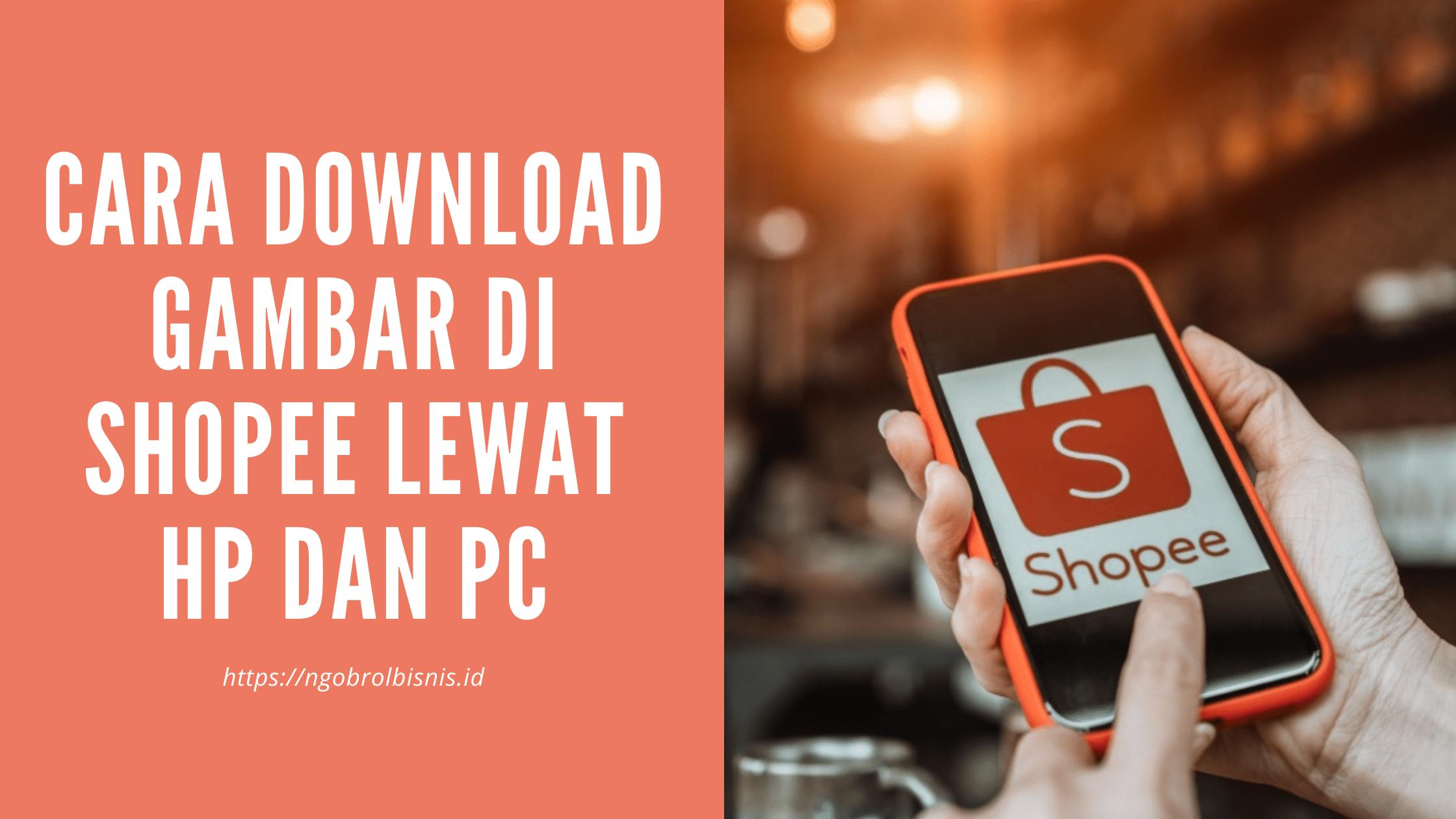 Cara Download Gambar di Shopee Lewat HP dan PC