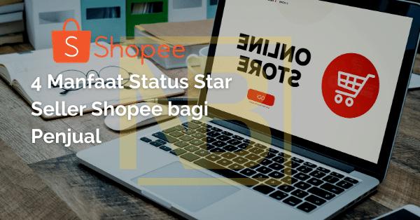 4 Manfaat Status Star Seller Shopee bagi Penjual