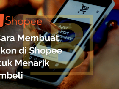 6 Cara Membuat Diskon di Shopee untuk Menarik Pembeli