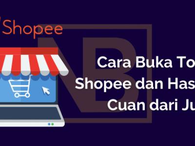 Cara Buka Toko di Shopee dan Hasilkan Cuan dari Jualan
