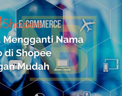 Cara Mengganti Nama Toko di Shopee dengan Mudah