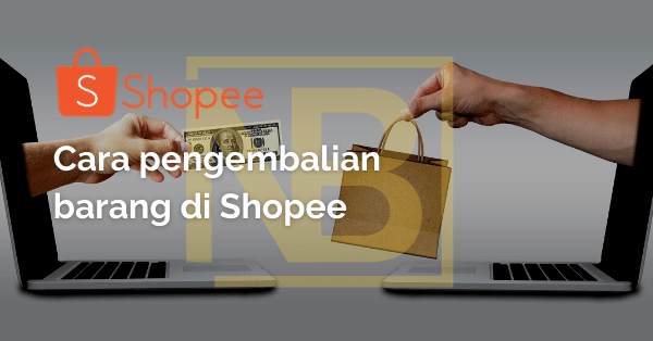 Cara pengembalian barang di Shopee