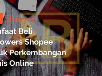 Manfaat Beli Followers Shopee untuk Perkembangan Bisnis Online