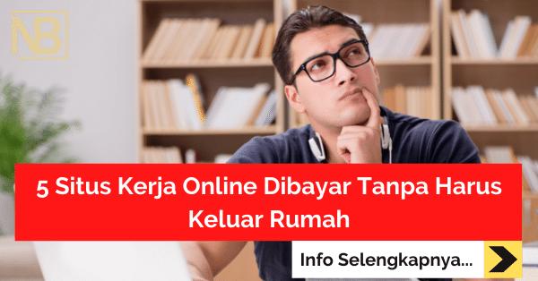 5 Situs Kerja Online Dibayar Tanpa Harus Keluar Rumah