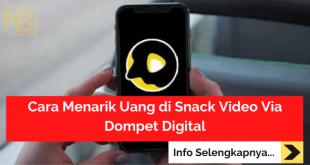 Cara Menarik Uang di Snack Video Via Dompet Digital