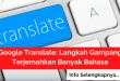 Google Translate Langkah Gampang Terjemahkan Banyak Bahasa