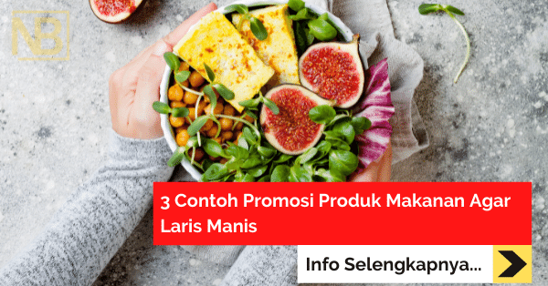 3 Contoh Promosi Produk Makanan Agar Laris Manis