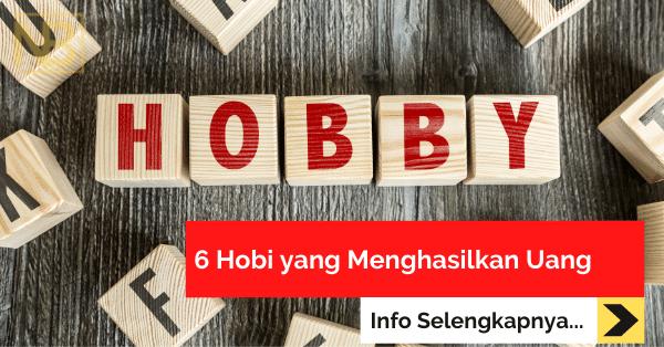 6 Hobi yang Menghasilkan Uang