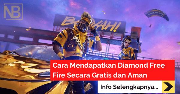Cara Mendapatkan Diamond Free Fire Secara Gratis dan Aman