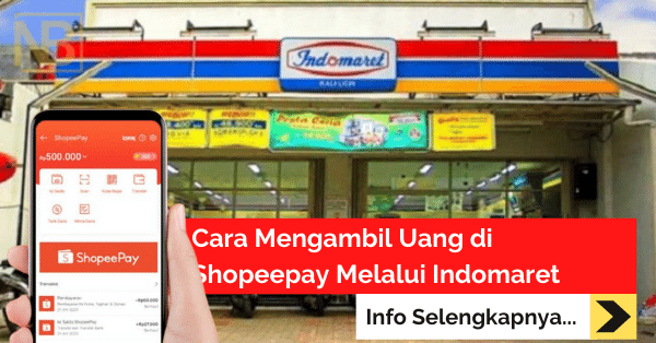 Cara Mengambil Uang di Shopeepay Melalui Indomaret