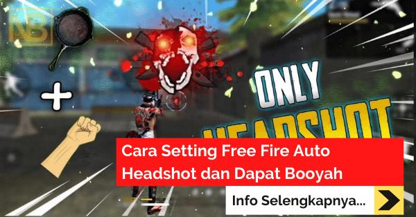 Cara Setting Free Fire Auto Headshot dan Dapat Booyah