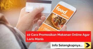 10 Cara Promosikan Makanan Online Agar Laris Manis